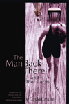 The Man Back There and Other Stories by David Crouse